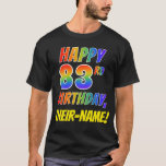 [ Thumbnail: Rainbow Look Happy 83rd Birthday + Custom Name T-Shirt ]