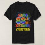 [ Thumbnail: Rainbow Look Happy 83rd Birthday; Fireworks + Name T-Shirt ]