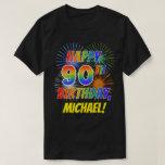 [ Thumbnail: Rainbow Look Happy 90th Birthday; Fireworks + Name T-Shirt ]