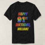 [ Thumbnail: Rainbow Look Happy 91st Birthday + Custom Name T-Shirt ]