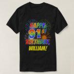 [ Thumbnail: Rainbow Look Happy 91st Birthday; Fireworks + Name T-Shirt ]