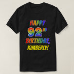 [ Thumbnail: Rainbow Look Happy 92nd Birthday + Custom Name T-Shirt ]