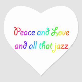 Rainbow Peace Love and All that Jazz Heart Sticker