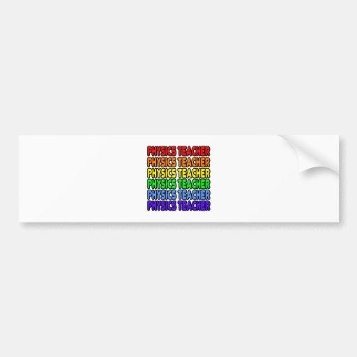 Rainbow Physics Teacher Car Bumper Sticker