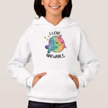 Rainbow Sparkle I Love Narwhals Hoodie