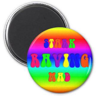 """Rainbow """"Stark Raving Mad"""" Magnet"""