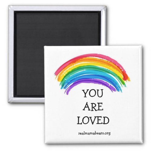 Rainbow You Are Loved Magnet