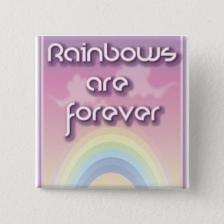 Rainbows Are Forever Button