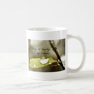 """Raindrop on leaf, with quote: """"A thing of beauty"""" Coffee Mug"""
