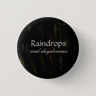 'Raindrops and Daydreams' Button