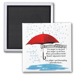 Raining and Singing Alternative Facts Sq Magnet
