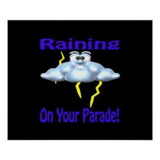 Raining On Your Parade Posters