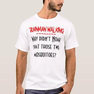 RAINMAN Noah's mosquitoes..... T-Shirt
