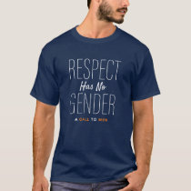 "Raise awareness with a  ""Respect Has No Gender"" T T-Shirt"