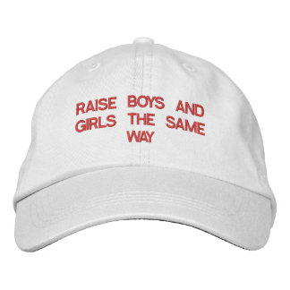 RAISE BOYS AND GIRLS THE SAME CAP