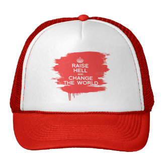 RAISE HELL AND CHANGE THE WORLD TRUCKER HAT