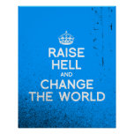 RAISE HELL AND CHANGE THE WORLD POSTER