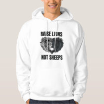 Raise Lions Not Sheeps Hoodie