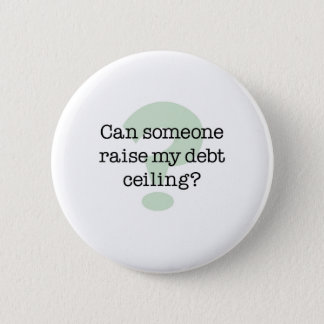 Raise My Debt Ceiling Button
