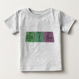 Raise-R-aI-Se-Radium-Iodine-Selenium.png Infant T-shirt