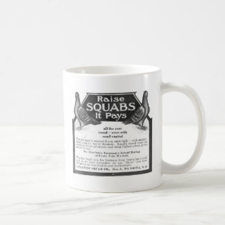 Raise Squabs - It pays all the year round Coffee Mug