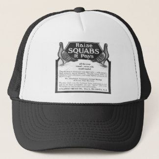 Raise Squabs - It pays all the year round Trucker Hat
