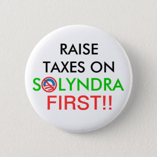 Raise Taxes on Solyndra Button