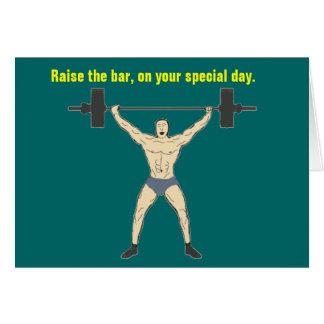 Raise the bar birthday Card