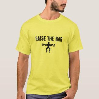 Raise the bar T-Shirt