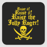 Raise The Jolly Roger Square Sticker
