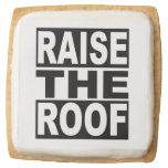 Raise the Roof Square Shortbread Cookie