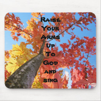 Raise Your Arms Up to God & Sing mousepad Spirit