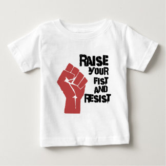 Raise your fist and resist baby T-Shirt