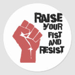 Raise your fist and resist classic round sticker