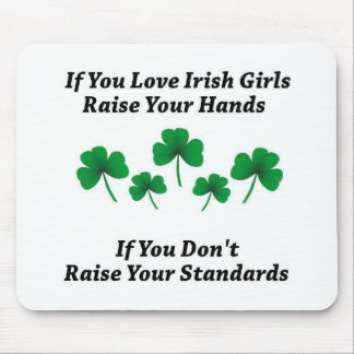 Raise Your Hands For Irish Girls Mouse Pad