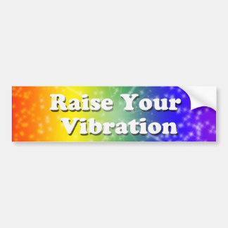 Raise your vibration bumper sticker