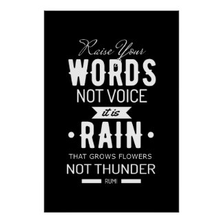 Raise Your Words not Voice quote of Rumi Poster