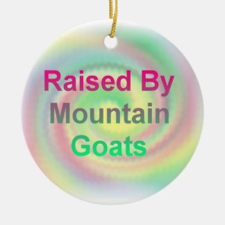 Raised By Mountain Goats Ornament