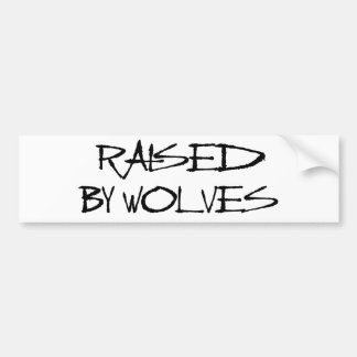 Raised By Wolves Car Bumper Sticker