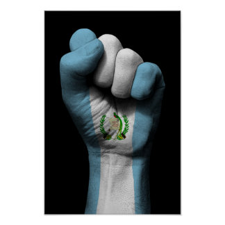 Raised Clenched Fist with Guatemalan Flag Poster