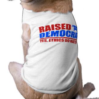 Raised Democrat. Yes ethics do matter Pet Tee