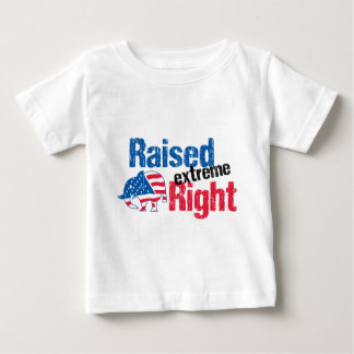 Raised Extreme Right - Republican Baby T-Shirt