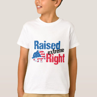 Raised Extreme Right - Republican T-Shirt