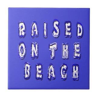 Raised On The Beach Ceramic Tile