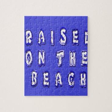Beach Themed Raised On The Beach Jigsaw Puzzle