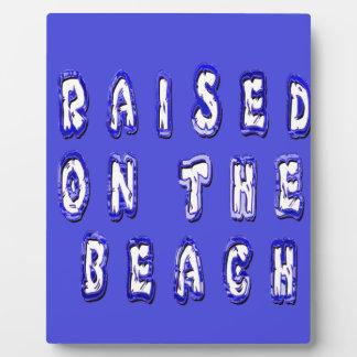 Raised On The Beach Plaque