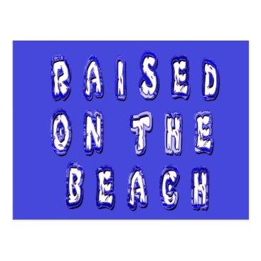 Beach Themed Raised On The Beach Postcard