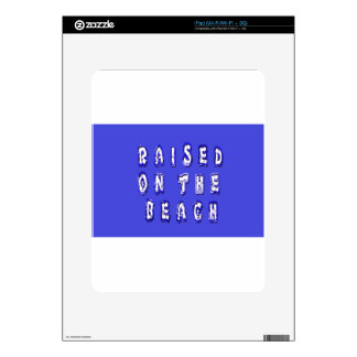Raised On The Beach Skins For The iPad