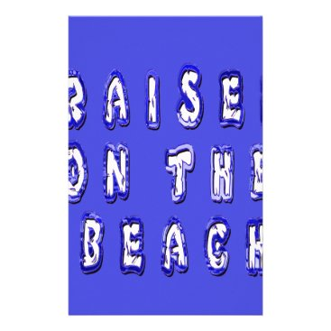 Beach Themed Raised On The Beach Stationery