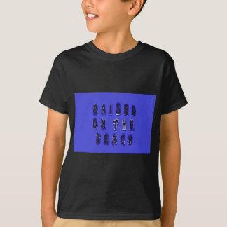 Raised On The Beach T-Shirt
